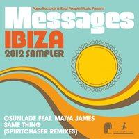 Papa Records & Reel People Music Present: Messages Ibiza 2012 Sampler — Osunlade, The Realm & V, Imaani