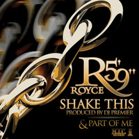 Shake This / Part of Me — Royce Da 5'9""
