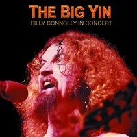 The Big Yin: Billy Connolly In Concert — Billy Connolly