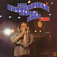 The Paul Butterfield Blues Band Live — Paul Butterfield Blues Band