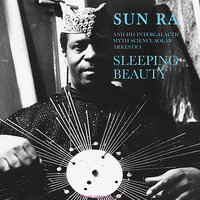 Sleeping Beauty — Sun Ra