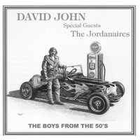 The Boys From the 50's (feat. The Jordanaires) — David John