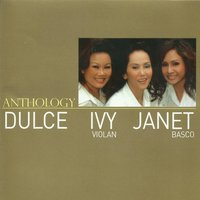 Anthology — Janet Basco, Ivy Violan, Dulce