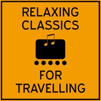 Relaxing Classics for Travelling — Эрик Сати