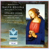 Monteverdi - Salva Regine; Motets for 1-3 voices — Клаудио Монтеверди, Gerard Lesne/Brigitte Lesne/Josep Benet/Josep Cabre/Il Seminario Musicale/Tragicomedia