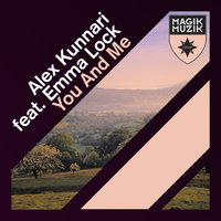 You And Me — Alex Kunnari feat. Emma Lock