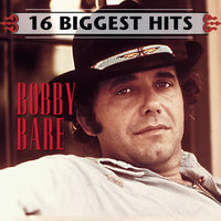 16 Biggest Hits — Bobby Bare