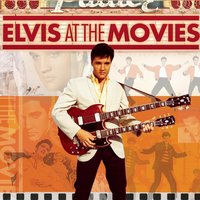 Elvis At The Movies — Elvis Presley