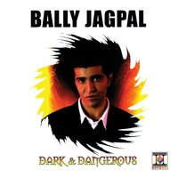 Dark & Dangerous — Bally Jagpal