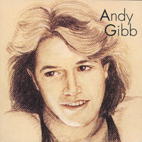Greatest Hits — Andy Gibb