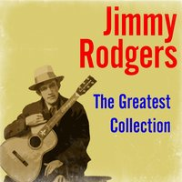 The Greatest Collection — Jimmy Rodgers