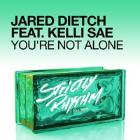 You're Not Alone — Jared Dietch, Kelli Sae