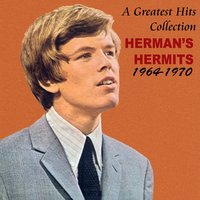 A Greatest Hits Collection Herman's Hermits: 1964-1970 (Re-Record) — Herman's Hermits