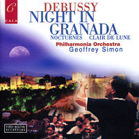 Debussy: Night in Granada — Geoffrey Simon, Women's Voices of the Philharmonia Chorus, Клод Дебюсси