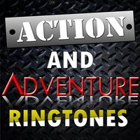Action & Adventure Ringtones — Revolution Ringtones