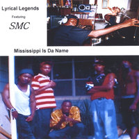 Mississippi Is The Name — Lyrical Legends featuring SMC