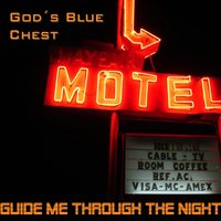 Guide Me Trough the Night — Gods Blue Chest