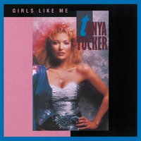 Girls Like Me — Tanya Tucker