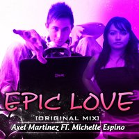 Epic Love — Axel Martinez, Michelle Espino