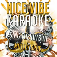 Sing the Hits of Motley Crue — Nice Vibe