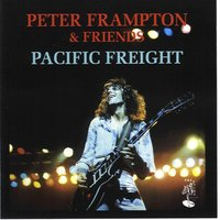 Pacific Freight — Peter Frampton