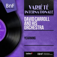 Yearning — David Carroll And His Orchestra