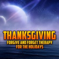 Thanksgiving - Forgive and Forget Therapy for the Holidays — сборник