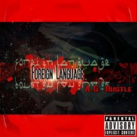 Foreign Language — A.G. Hustle