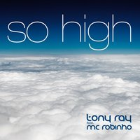So High — Tony Ray, MC Robinho