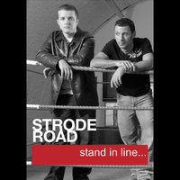 stand in line — Strode Road