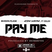Pay Me — Shawn Rude