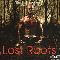 Lost Roots — The Bird, Malaika, t spence