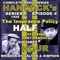 Hancock's Half Hour Radio. Series 5, Episode 4: The Insurance Policy — Tony Hancock, Sid James