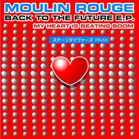 Back to the Future - EP — Moulin Rouge