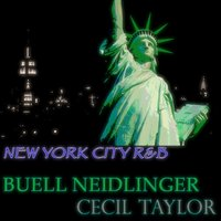 New York City R&b — Buell Neidlinger, Cecil Taylor