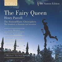 The Fairy Queen - Henry Purcell — Harry Christophers, The Sixteen, The Symphony of Harmony and Invention, Генри Пёрселл