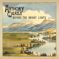 Before the Bright Lights — Anthony Quails