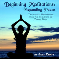 Beginning Meditations: Expanding Peace — Jeff Craft