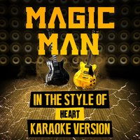 Magic Man (In the Style of Heart) - Single — Ameritz Audio Karaoke
