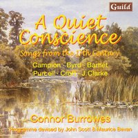 A Quiet Conscience - Songs from the 17th Century by Campion, Byrd, Bartlet, Purcell, Croft, Clarke — Robert Johnson, Jeremiah Clarke, John Scott, David Miller, William Croft, Thomas Campion, Генри Пёрселл, Уильям Бёрд
