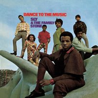 Dance To The Music — Sly & The Family Stone