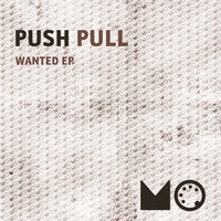 Wanted Ep — Push Pull