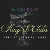 King of Clubs — Boom Boom, Septimius The Great, G.U.G.G.