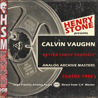Henry Stone Presents Analog Archive Masters 1950's Calvin Vaughn — Calvin Vaughn