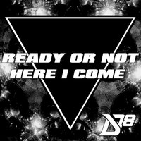 Ready or Not Here I Come (feat. Cheesa) — District 78, Cheesa