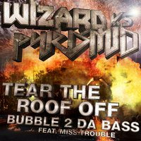 Tear the Roof Off — Pyramid, Wizard, Wizard, PYRAMID