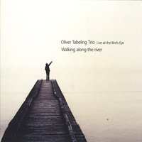 Walking along the river — Oliver Tabeling Trio