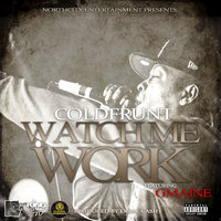 Watch Me Work — Coldfrunt, Gmaine
