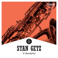 'S Wonderful — Stan Getz