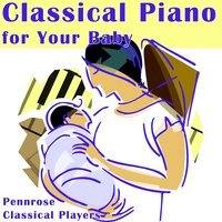 Classical Piano for Your Baby — Pennrose Classical Players, Leo Bloomfield, Tiffany Wilson